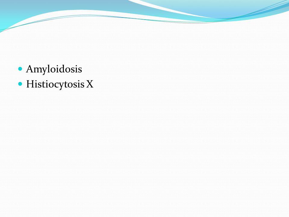 Amyloidosis Histiocytosis X