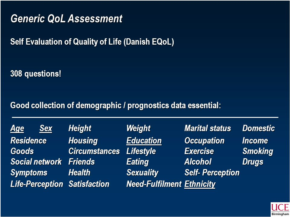Generic QoL Assessment Self Evaluation of Quality of Life (Danish EQoL) 308 questions.