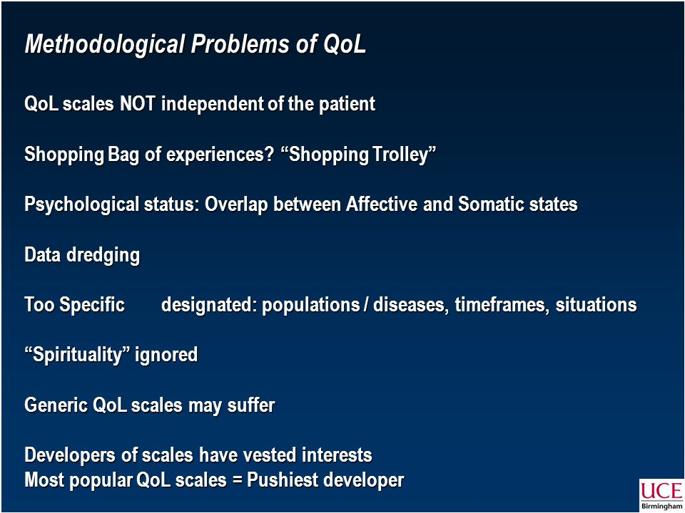 Methodological Problems of QoL QoL scales NOT independent of the patient Shopping Bag of experiences.