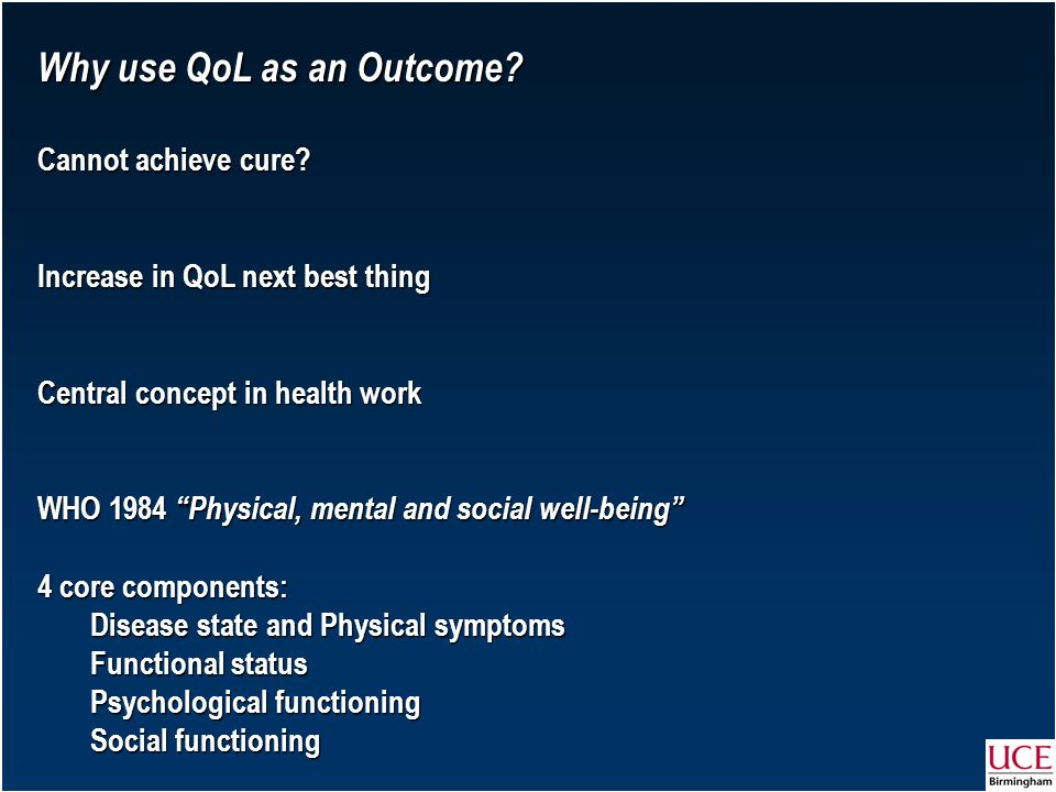 Why use QoL as an Outcome. Cannot achieve cure.