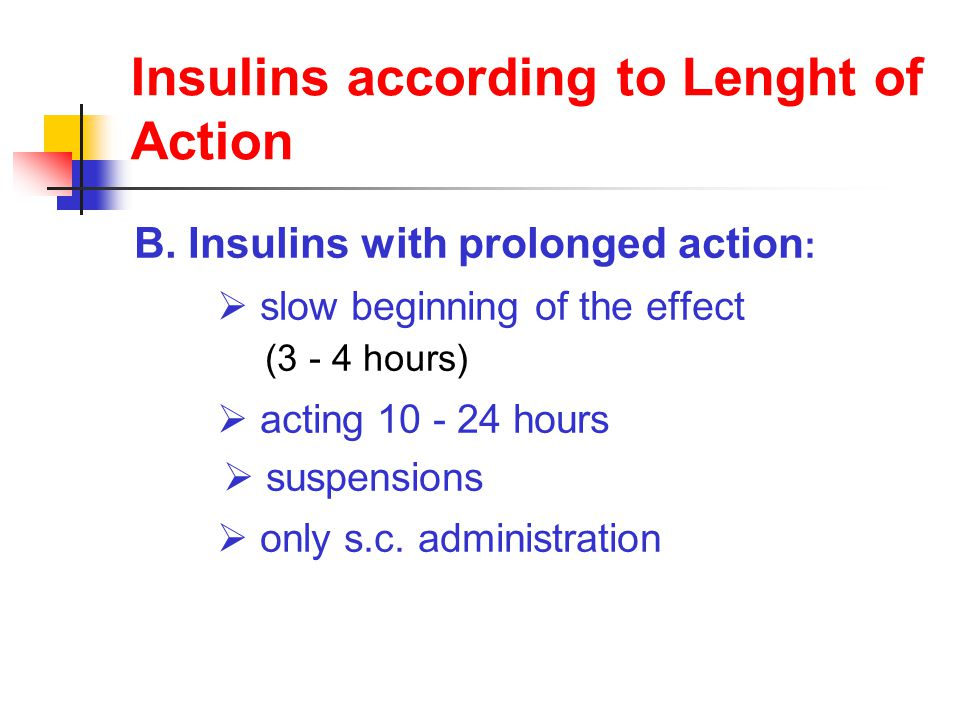 Insulins according to Lenght of Action B.