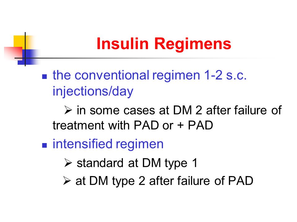 Insulin Regimens the conventional regimen 1-2 s.c. injections/day  in some cases at DM 2 after failure of treatment with PAD or + PAD intensified reg