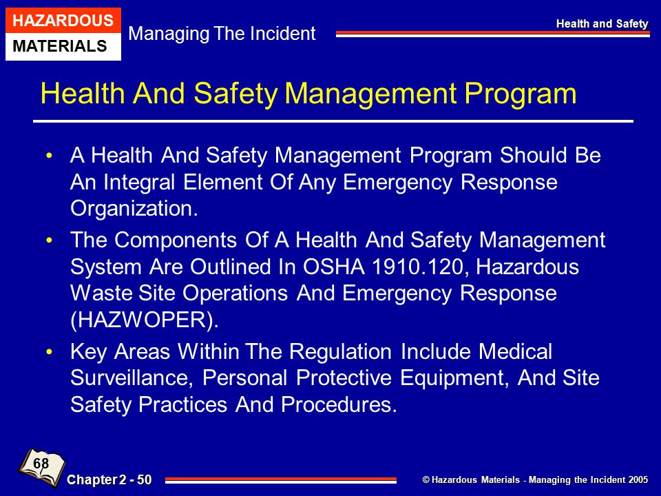 © Hazardous Materials - Managing the Incident 2005 Managing The Incident HAZARDOUS MATERIALS Chapter 2 - 50 Health and Safety Health And Safety Manage