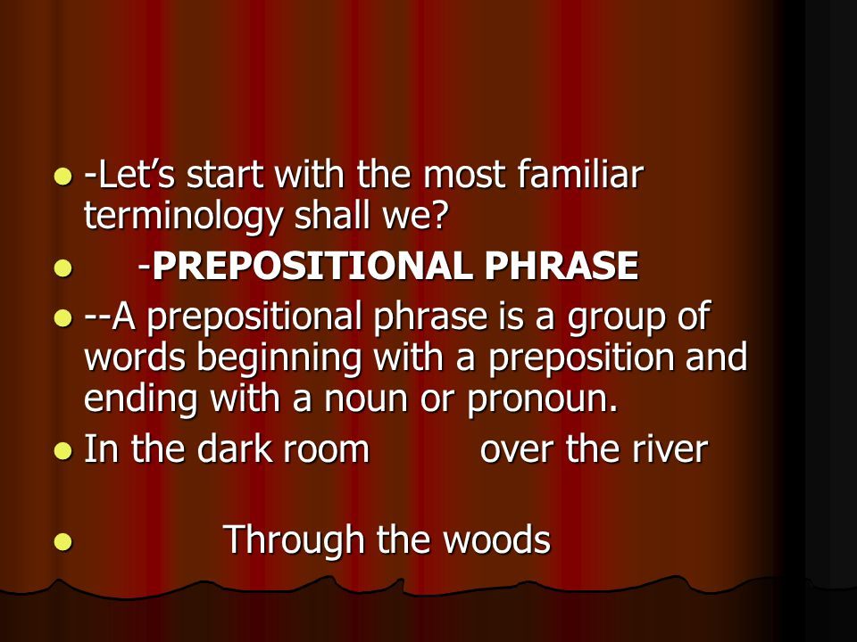 -Let's start with the most familiar terminology shall we.