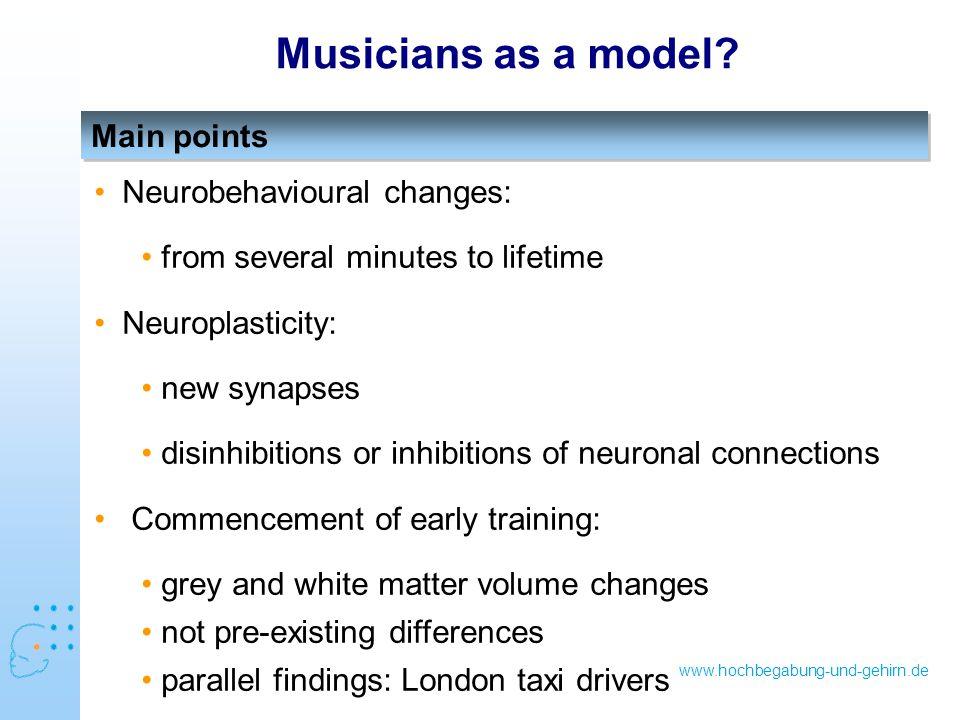 www.hochbegabung-und-gehirn.de Main points Musicians as a model.