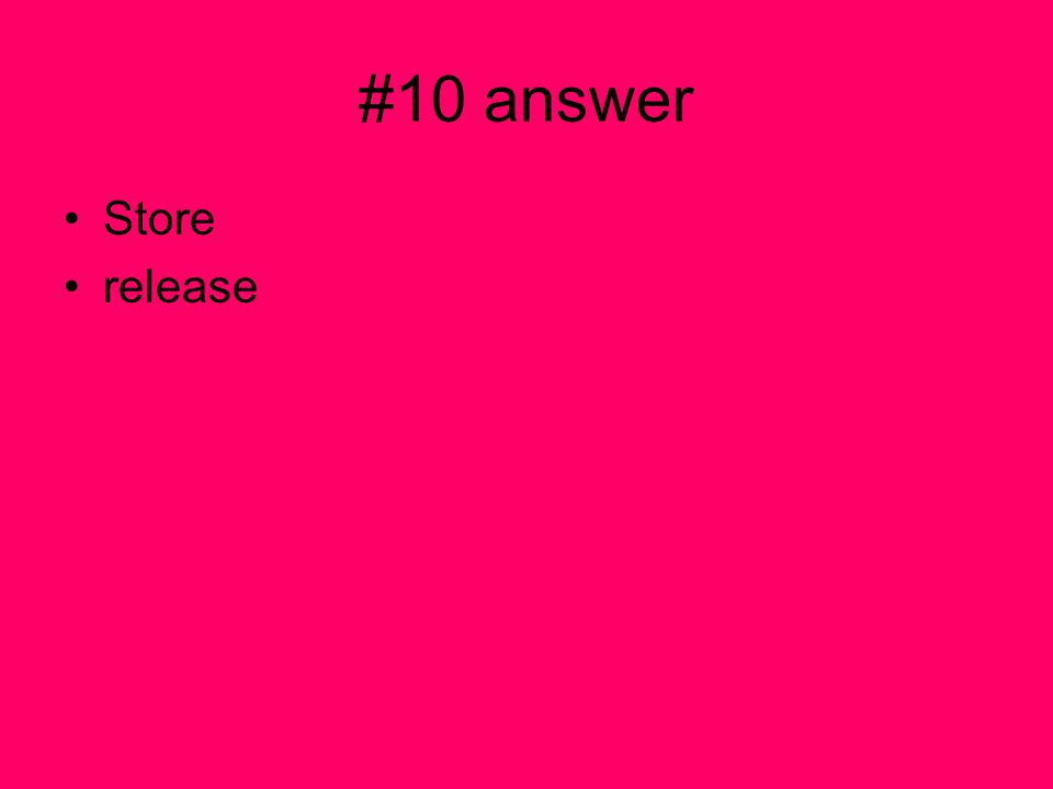 #10 answer Store release