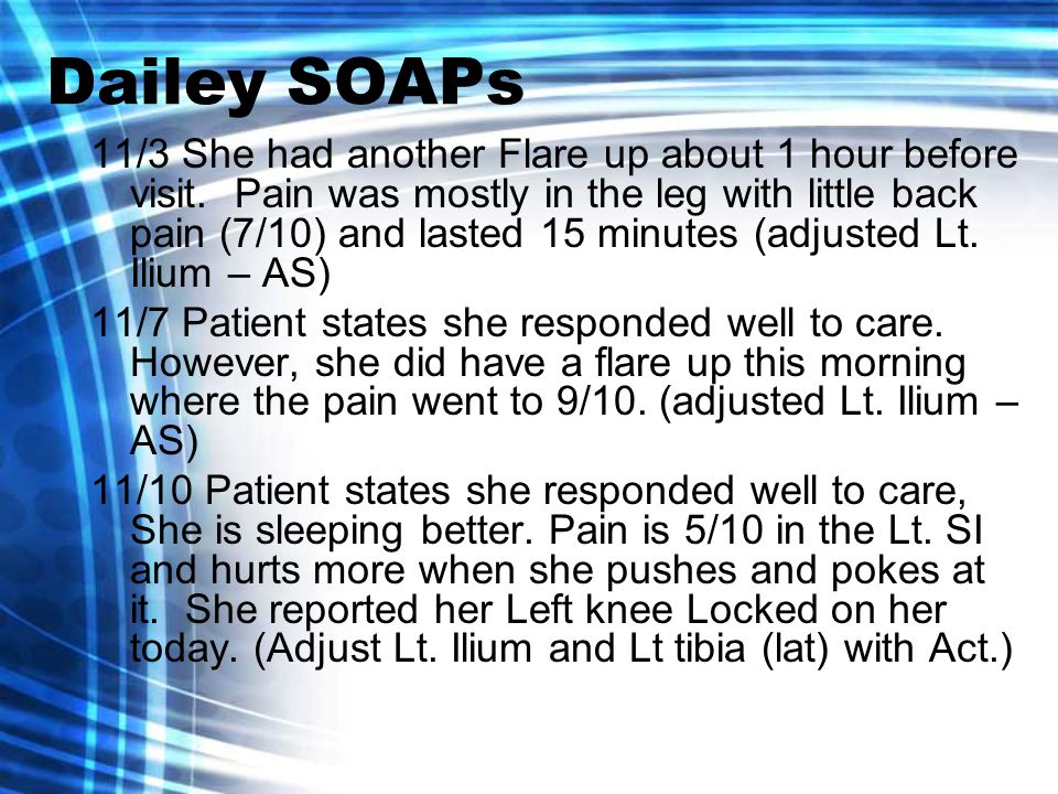 Dailey SOAPs 11/3 She had another Flare up about 1 hour before visit.