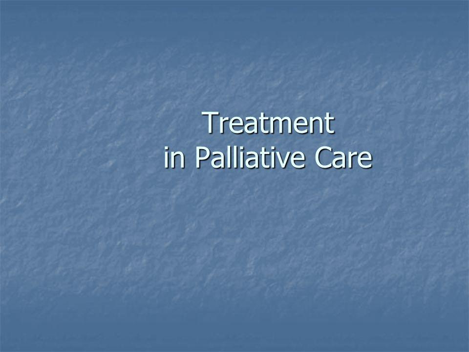 Treatment in Palliative Care