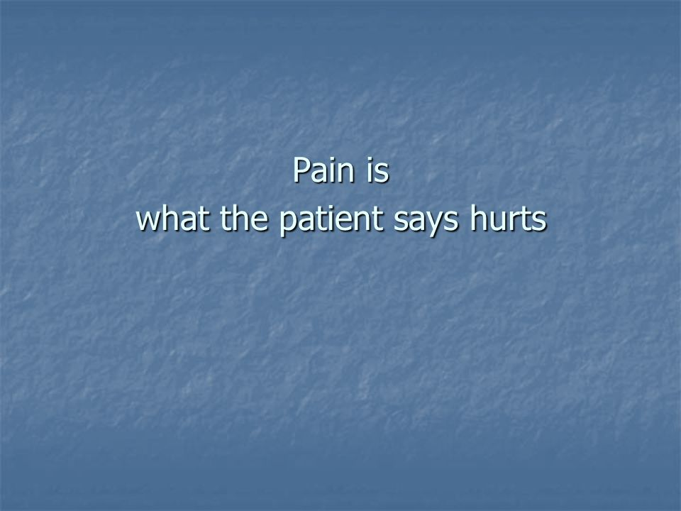 Total pain Physical pain basal disease, coexisting illnesses, results of treatment Physical pain basal disease, coexisting illnesses, results of treatment Psychological suffering anxiety, depression Psychological suffering anxiety, depression Spiritual suffering existential and religious problems, Spiritual suffering existential and religious problems, DAME CECILY SAUNDERS DAME CECILY SAUNDERS