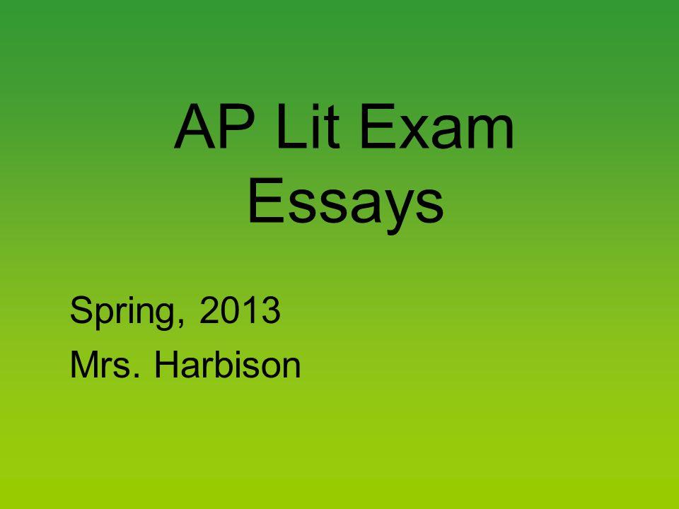 AP Lit Exam Essays Spring, 2013 Mrs. Harbison