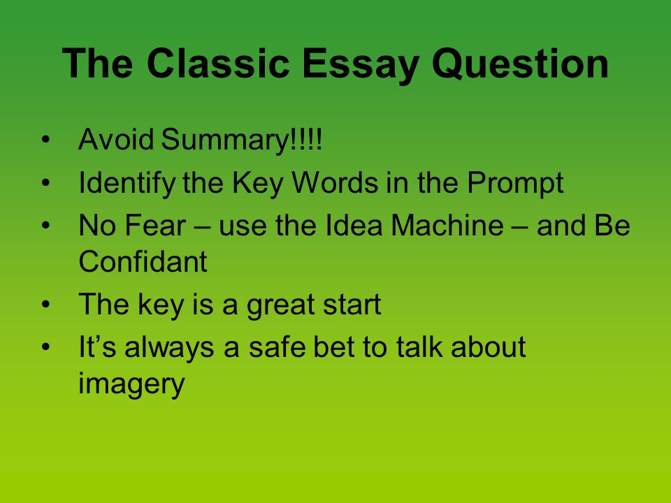 The Classic Essay Question Avoid Summary!!!.