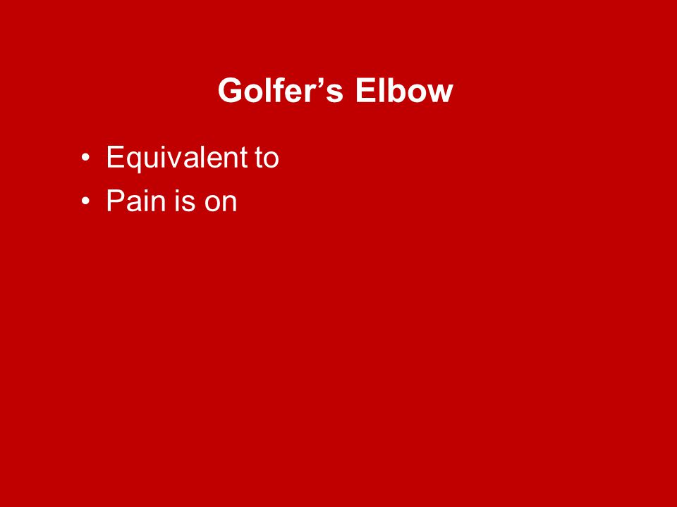 Golfer's Elbow Equivalent to Pain is on