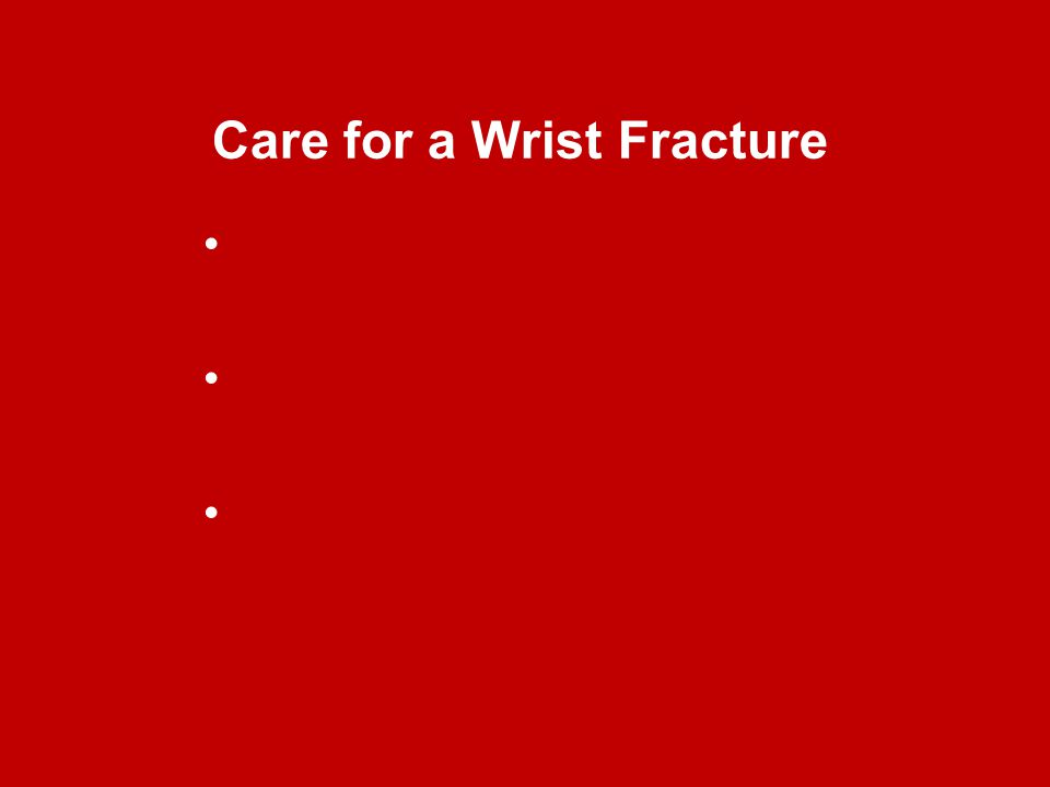 Care for a Wrist Fracture