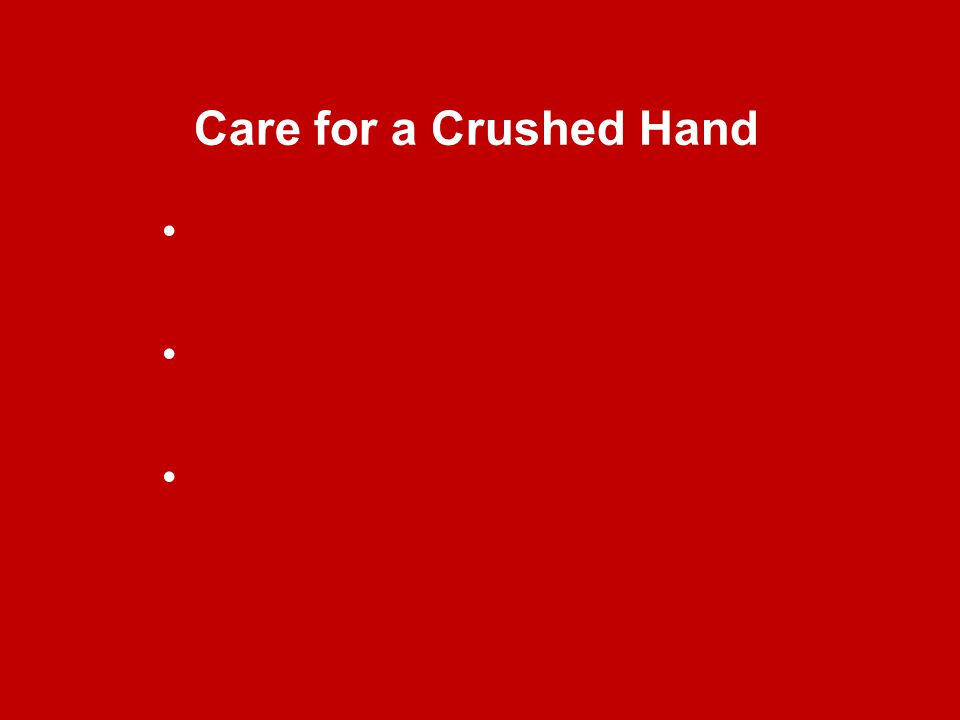 Care for a Crushed Hand
