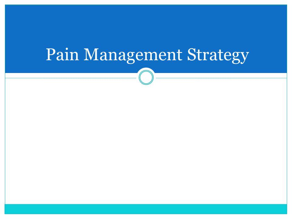 Pain Management Strategy