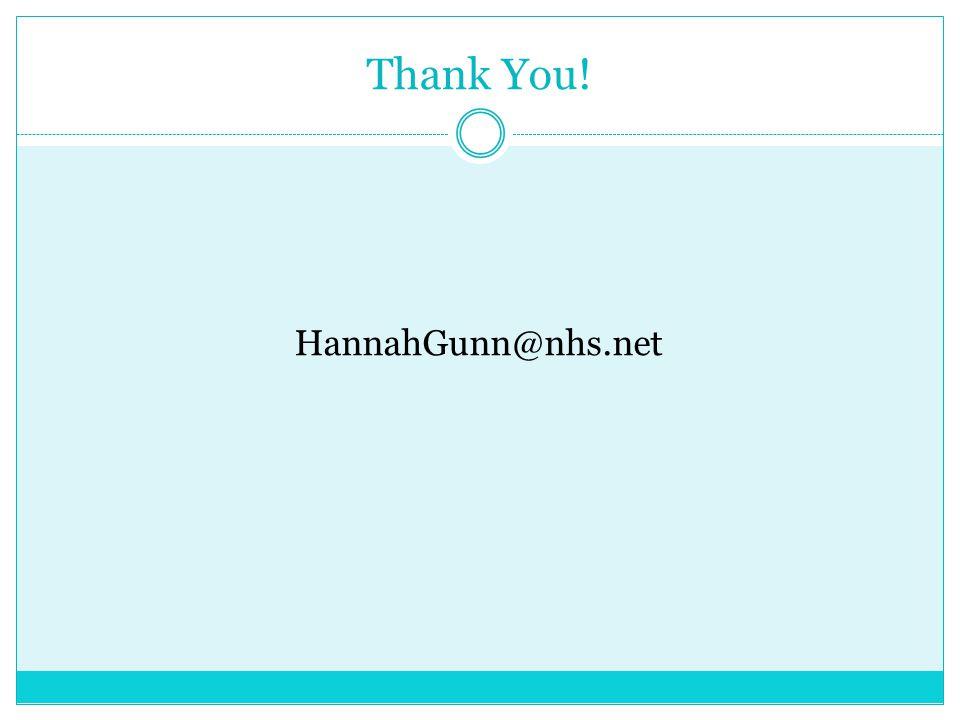 Thank You! HannahGunn@nhs.net