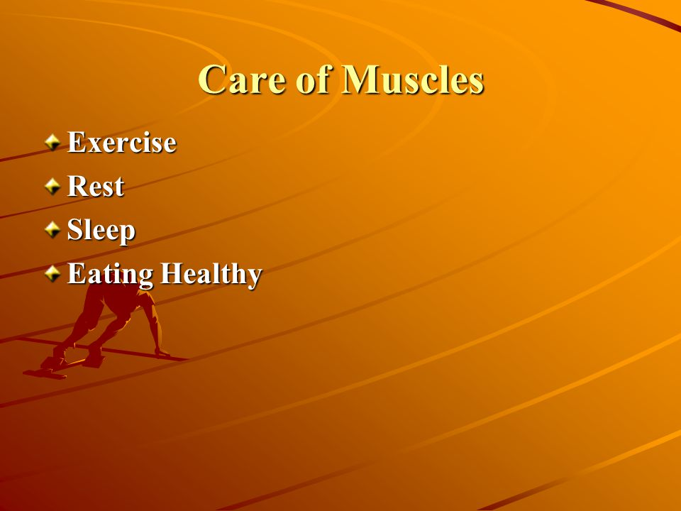 Care of Muscles ExerciseRestSleep Eating Healthy