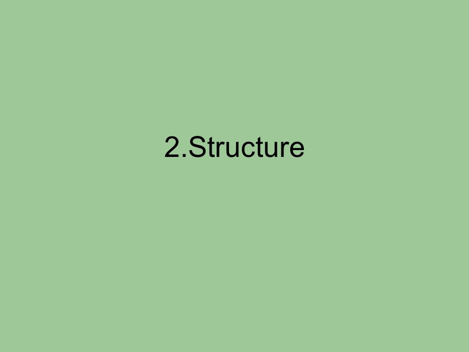 2.Structure
