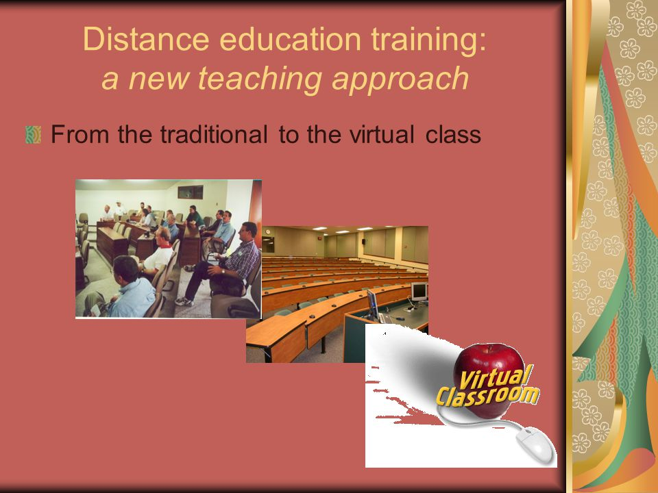 Distance education training: a new teaching approach From the traditional to the virtual class