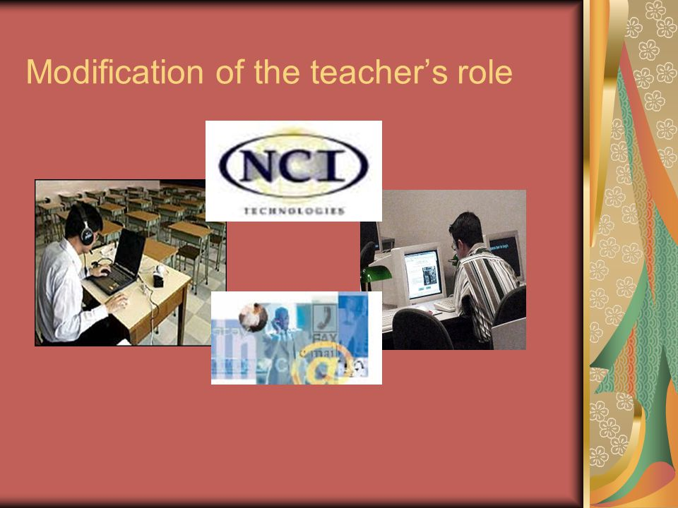 Modification of the teacher's role