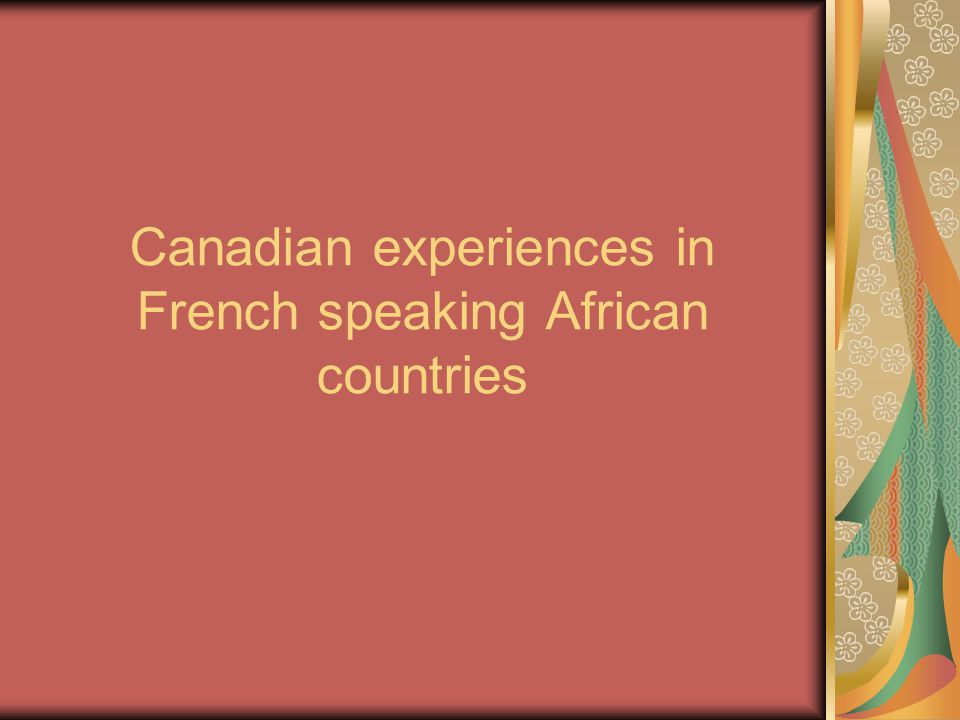 Canadian experiences in French speaking African countries