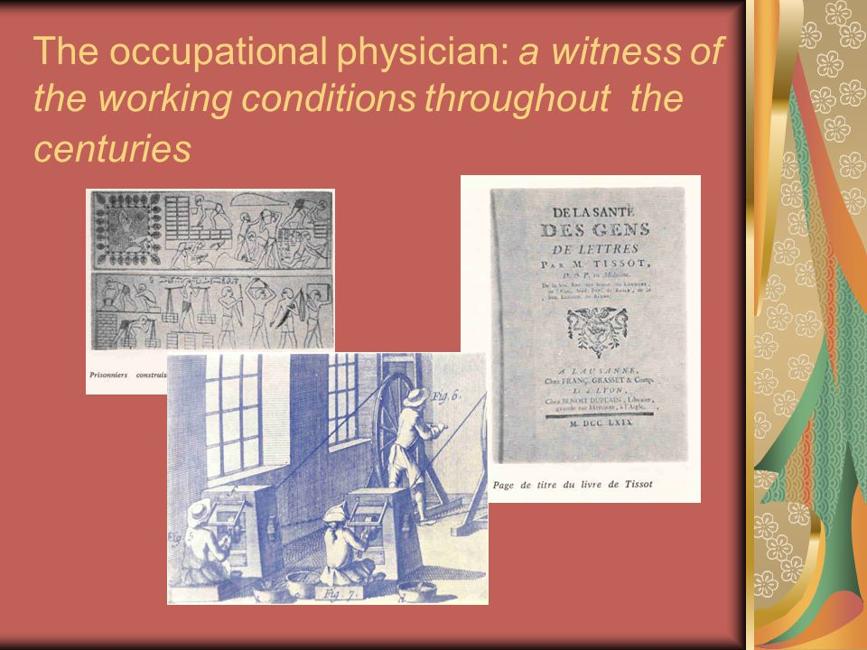 The occupational physician: a witness of the working conditions throughout the centuries