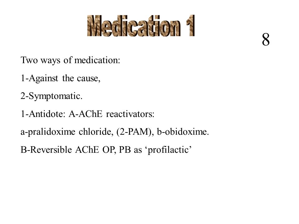 2-Symptomatic medication: A-Parasympaticolytic-Atropine B-Tranquillisers-Diazepam.