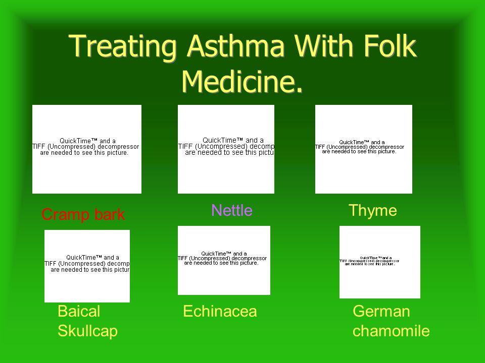 Treating Asthma With Folk Medicine.Treating Asthma With Folk Medicine.