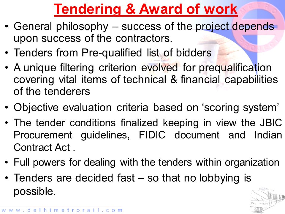 Tendering & Award of work General philosophy – success of the project depends upon success of the contractors.