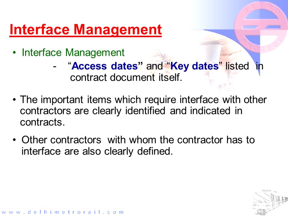 Interface Management - Access dates and Key dates listed in contract document itself.