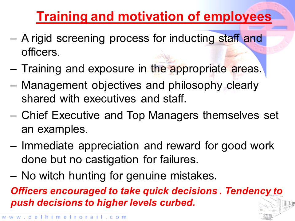 Training and motivation of employees –A rigid screening process for inducting staff and officers.