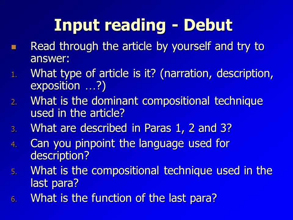 Input reading - Debut Read through the article by yourself and try to answer: Read through the article by yourself and try to answer: 1.