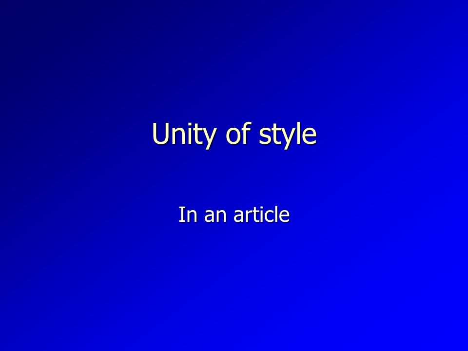 Unity of style In an article