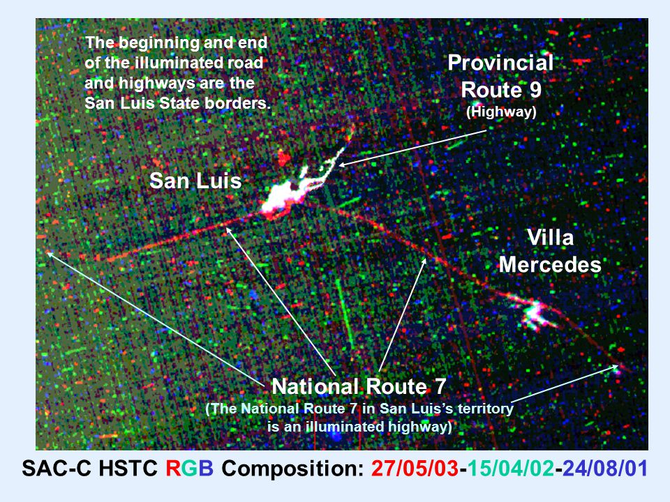 San Luis National Route 7 (The National Route 7 in San Luis's territory is an illuminated highway) Villa Mercedes Provincial Route 9 (Highway) The beginning and end of the illuminated road and highways are the San Luis State borders.