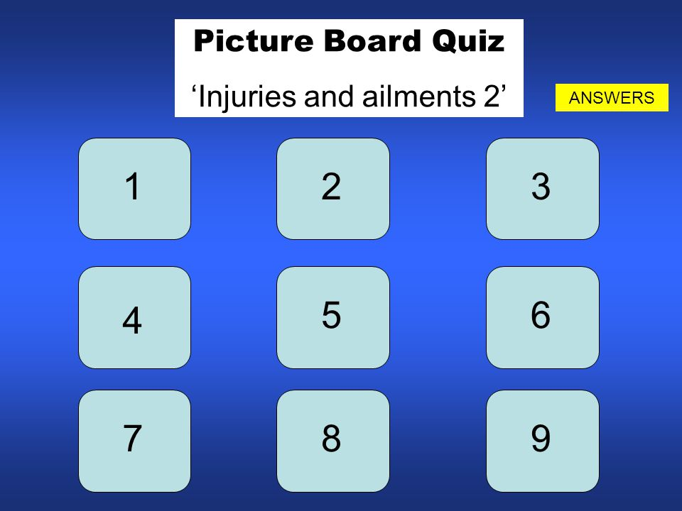 123 4 56 789 Picture Board Quiz 'Injuries and ailments 2' ANSWERS