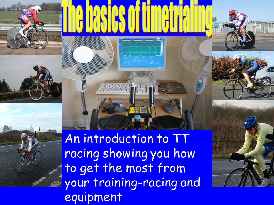 www.velocitycoaching.co.uk I have trained and advised 100's of athletes from club riders to County champions and National age category winners.