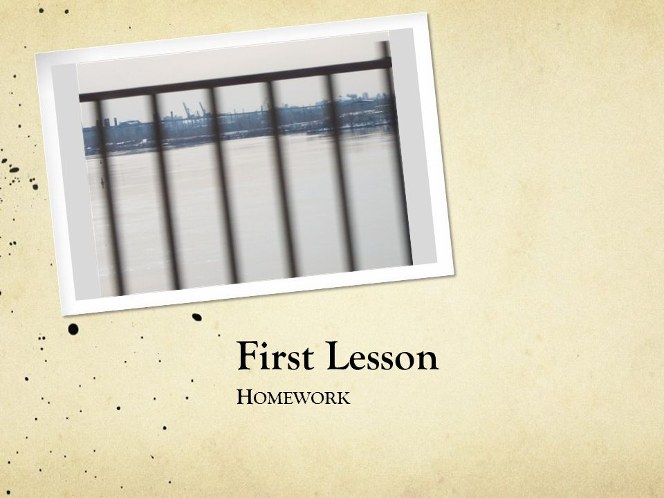 First Lesson H OMEWORK