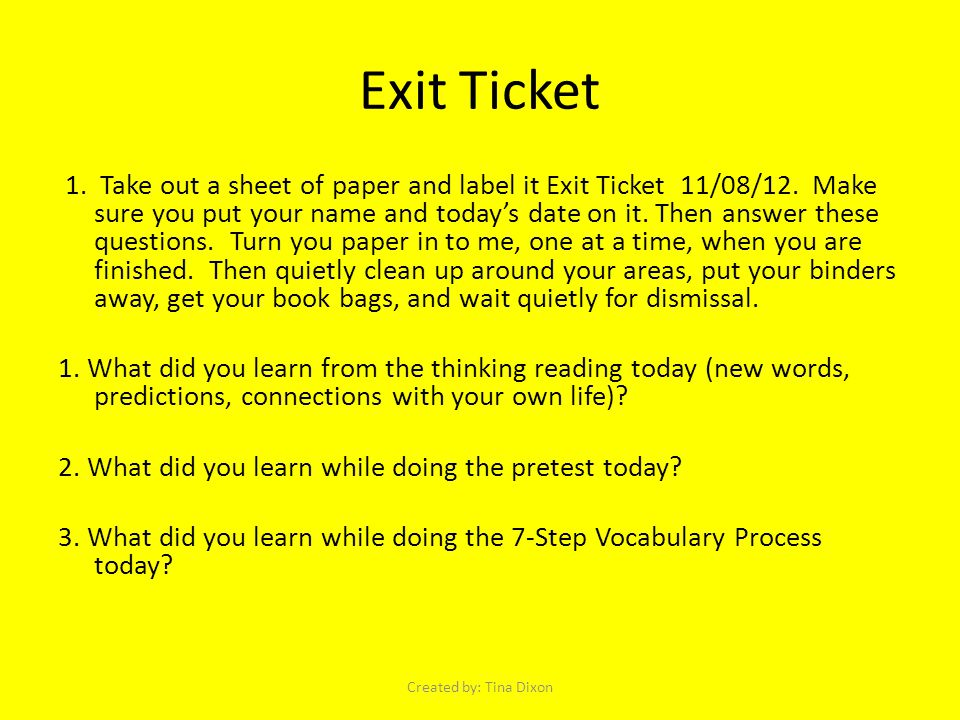 Exit Ticket 1. Take out a sheet of paper and label it Exit Ticket 11/08/12.