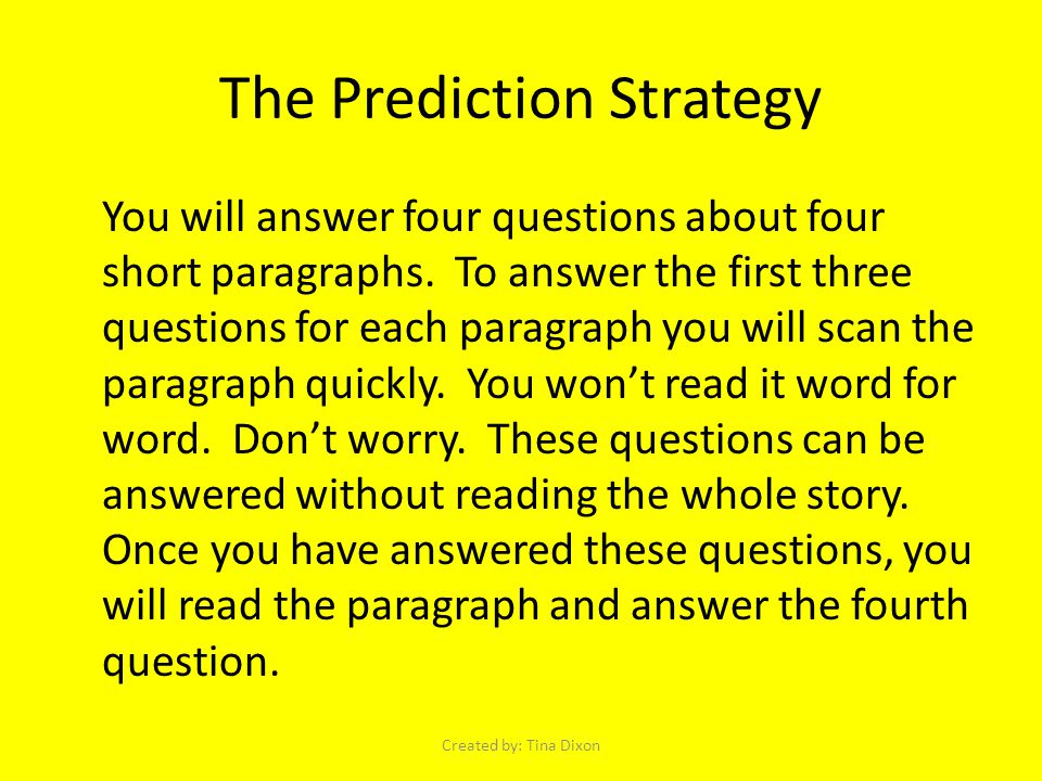 The Prediction Strategy You will answer four questions about four short paragraphs.