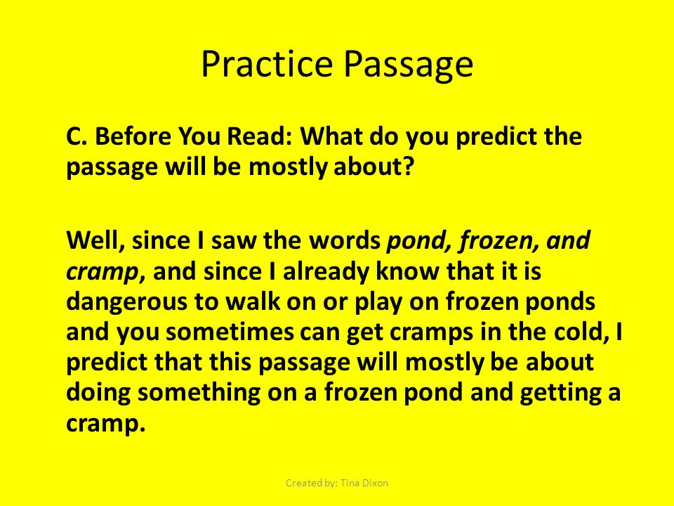 Practice Passage C. Before You Read: What do you predict the passage will be mostly about.