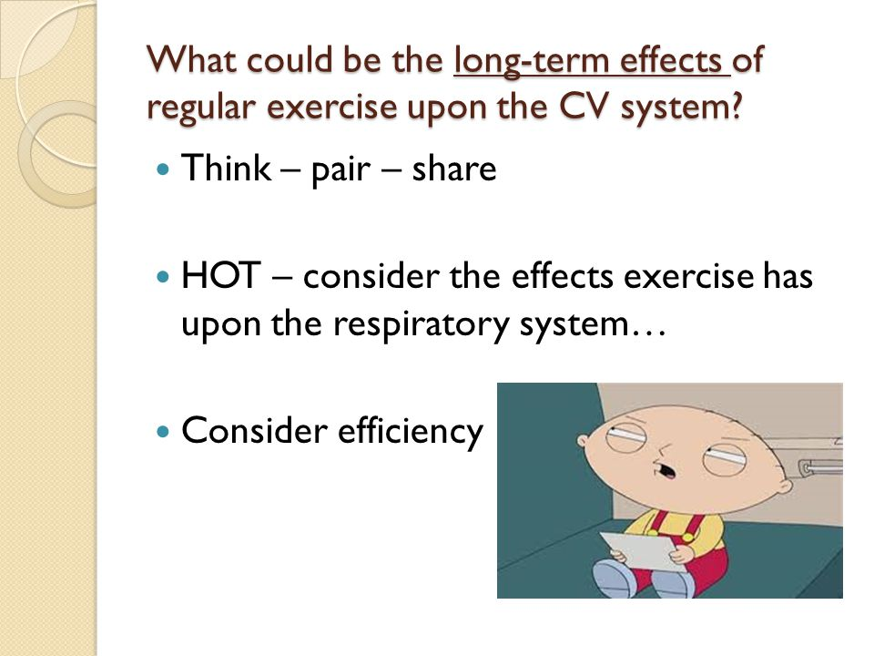 What could be the long-term effects of regular exercise upon the CV system.
