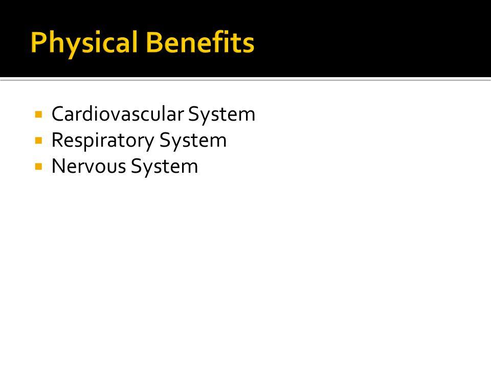  Cardiovascular System  Respiratory System  Nervous System