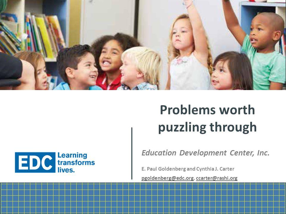 Problems worth puzzling through Education Development Center, Inc.