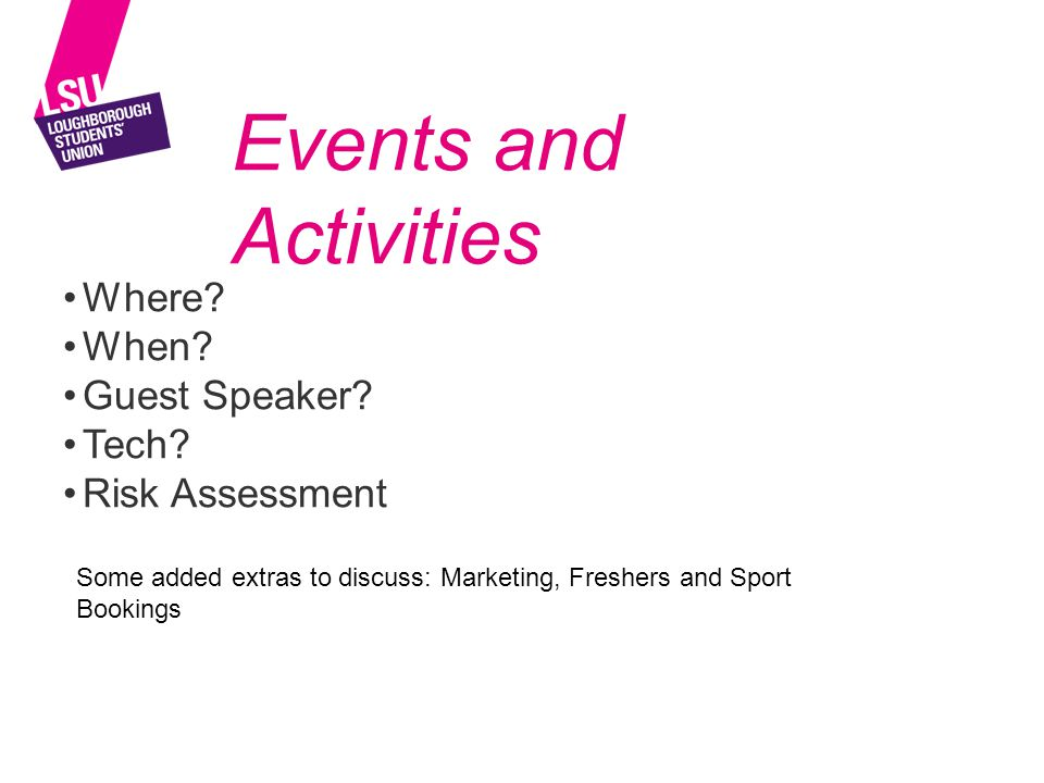 Events and Activities Where.When. Guest Speaker. Tech.