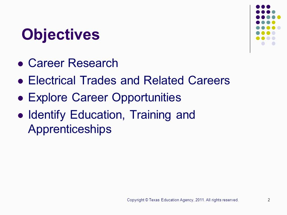 1 Introduction To Electrical Careers Copyright © Texas Education Agency, 2011. All rights reserved.
