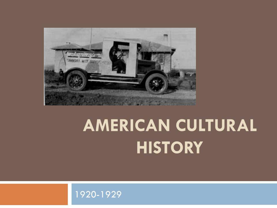 AMERICAN CULTURAL HISTORY 1920-1929