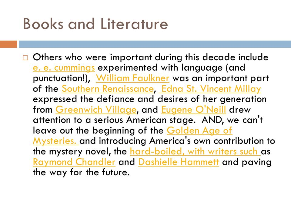 Books and Literature  Others who were important during this decade include e. e. cummings experimented with language (and punctuation!), William Faul