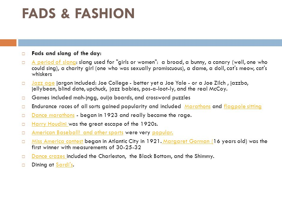 FADS & FASHION  Fads and slang of the day:  A period of slang: slang used for