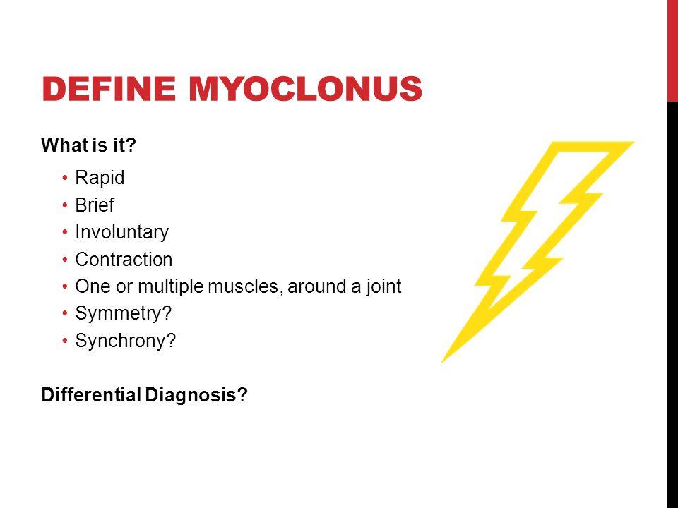 DEFINE MYOCLONUS What is it.