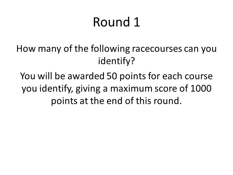 Name the Racecourses 50 pts each 111 212 313 414 515 616 717 818 919 1020